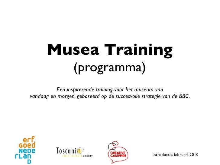 Musea Training                   (programma)           Een inspirerende training voor het museum van vandaag en morgen, ge...