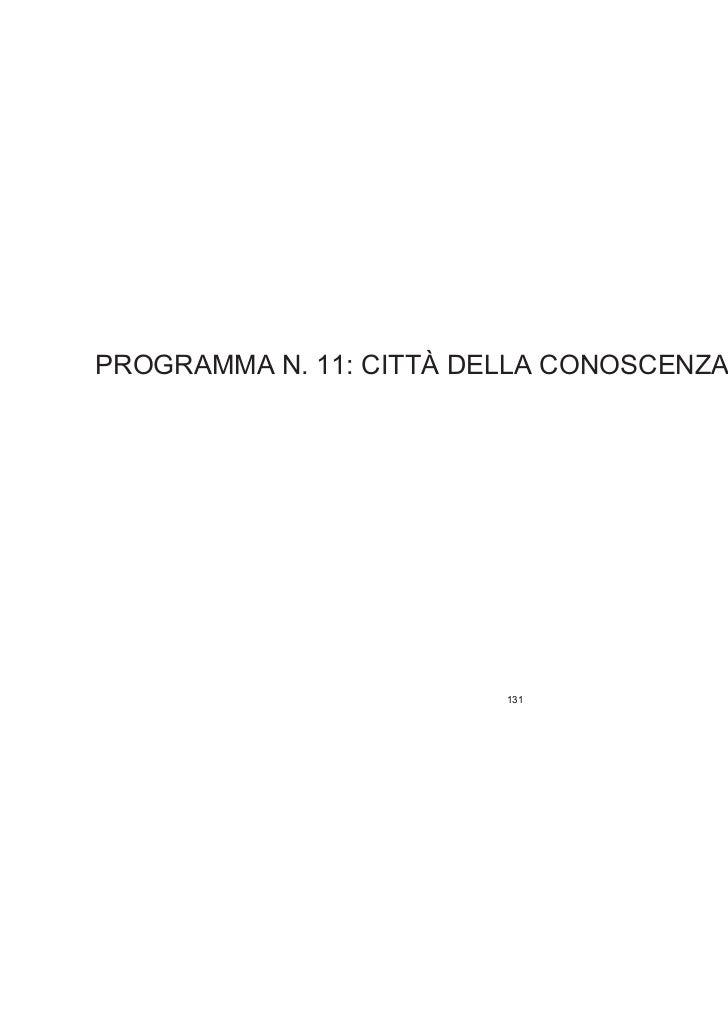 PROGRAMMA N. 11: CITTÀ DELLA CONOSCENZA E PER I GIOVANI                          131