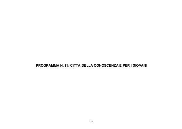 PROGRAMMA N. 11: CITTÀ DELLA CONOSCENZA E PER I GIOVANI                          133