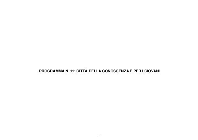 PROGRAMMA N. 11: CITTÀ DELLA CONOSCENZA E PER I GIOVANI 151