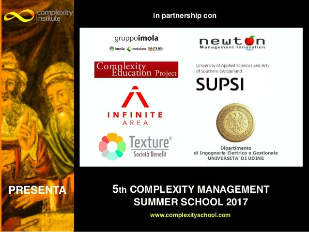 ©CopyrightComplexityInstituteAps in partnership con www.complexityschool.com PRESENTA 5th COMPLEXITY MANAGEMENT! SUMMER SC...