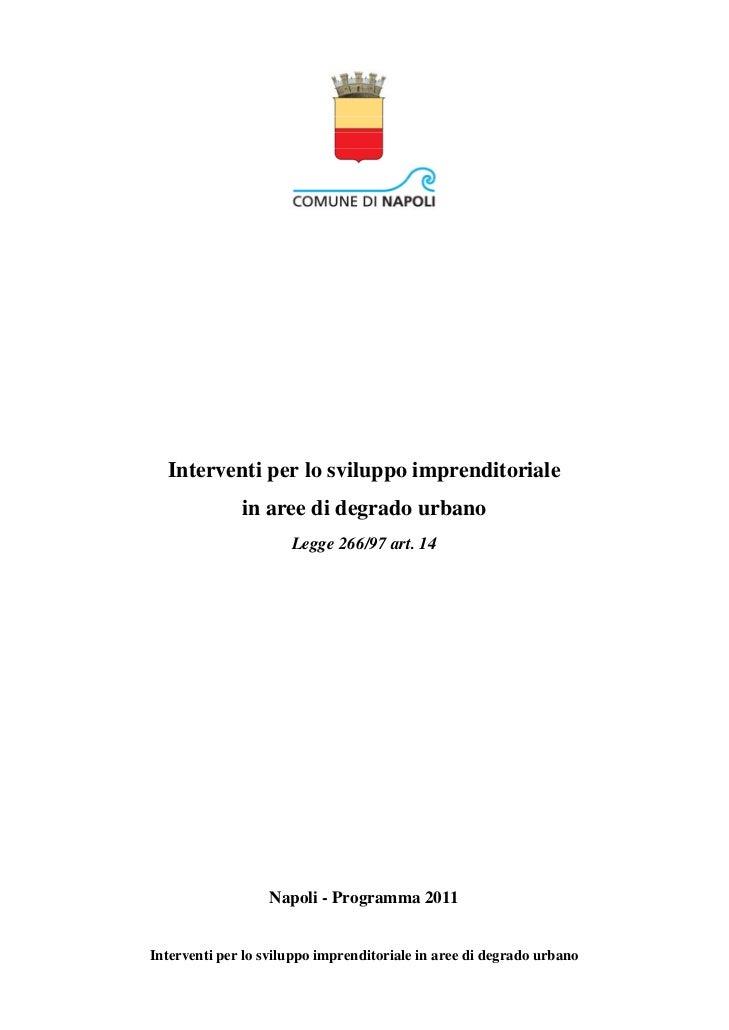 Interventi per lo sviluppo imprenditoriale              in aree di degrado urbano                      Legge 266/97 art. 1...