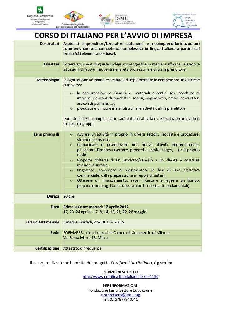 CORSO DI ITALIANO PER L'AVVIO DI IMPRESA       Destinatari Aspiranti imprenditori/lavoratori autonomi e neoimprenditori/la...