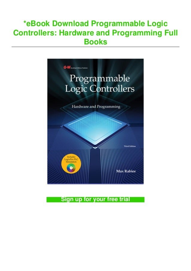 *eBook Download Programmable Logic Controllers: Hardware and Programming Full Books Sign up for your free trial