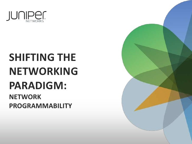 Shifting the networkingparadigm:Network programmability<br />