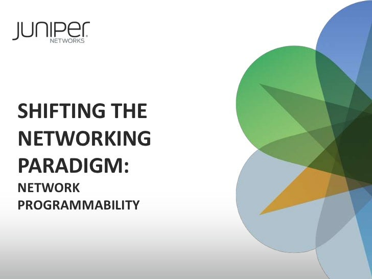 SHIFTING THENETWORKINGPARADIGM:NETWORKPROGRAMMABILITY