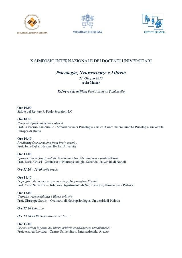 ISTITUTO SKINNERX SIMPOSIO INTERNAZIONALE DEI DOCENTI UNIVERSITARIPsicologia, Neuroscienze e Libertà21 Giugno 2013Aula Mas...