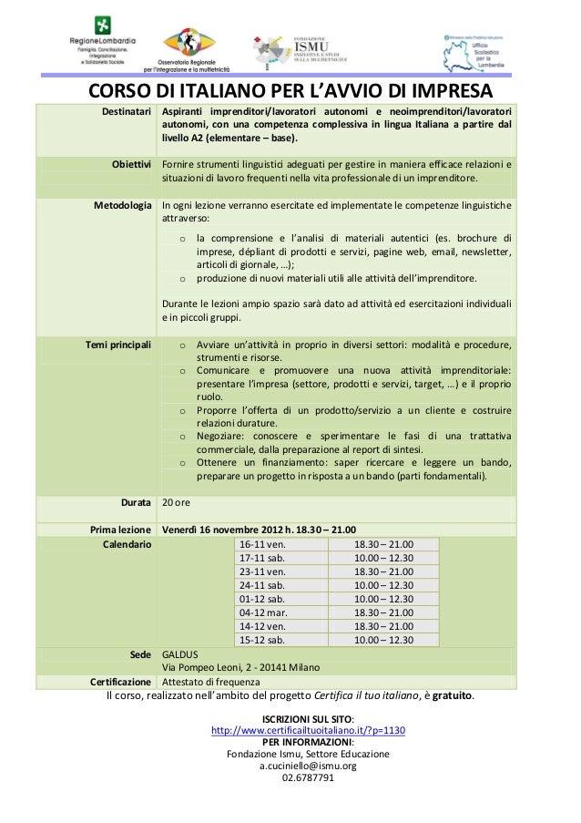 CORSO DI ITALIANO PER L'AVVIO DI IMPRESA   Destinatari Aspiranti imprenditori/lavoratori autonomi e neoimprenditori/lavora...