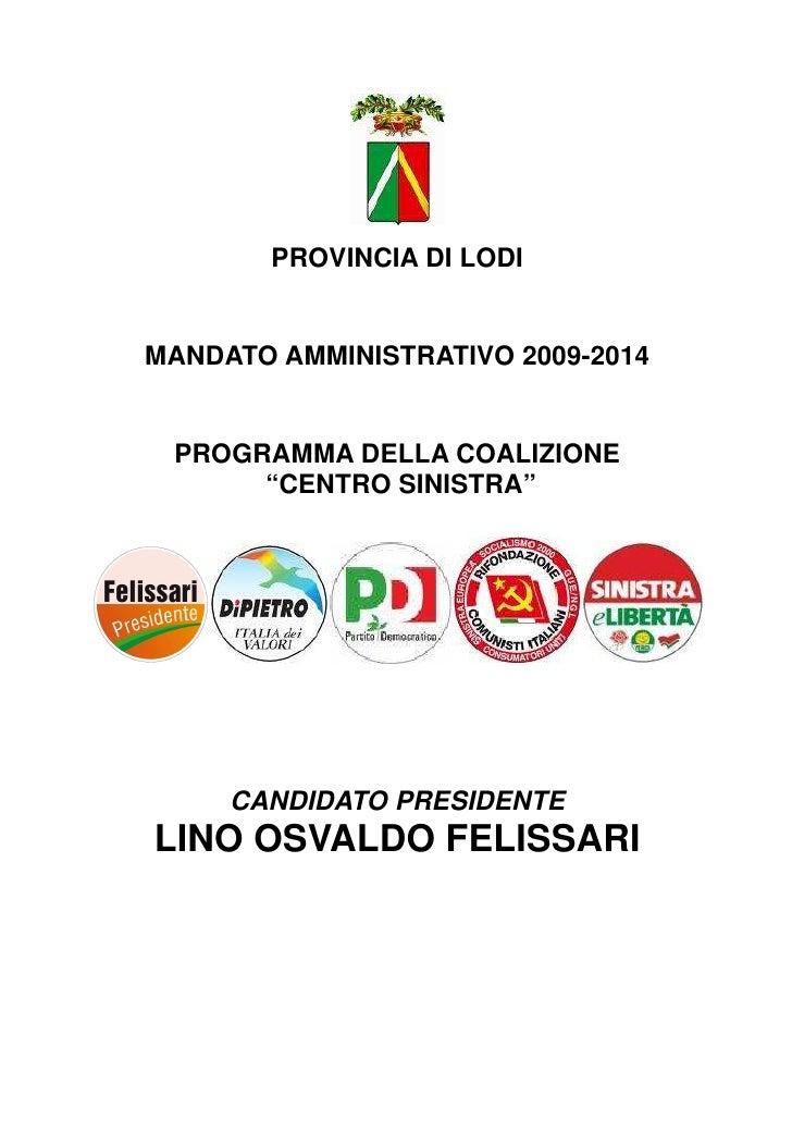 """PROVINCIA DI LODI   MANDATO AMMINISTRATIVO 2009-2014    PROGRAMMA DELLA COALIZIONE       """"CENTRO SINISTRA""""          CANDID..."""