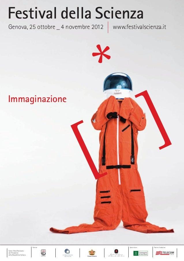 Festival della ScienzaGenova, 25 ottobre _ 4 novembre 2012   www.festivalscienza.itImmaginazione                          ...