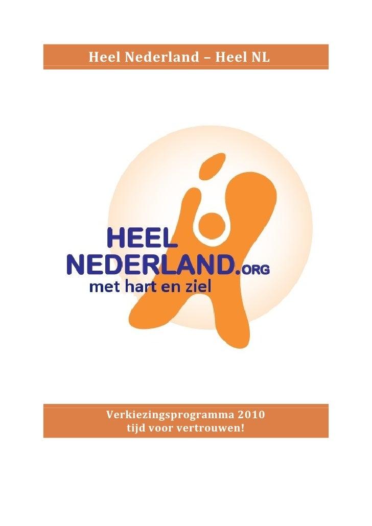 Heel Nederland – Heel NL       Verkiezingsprogramma 2010      tijd voor vertrouwen!