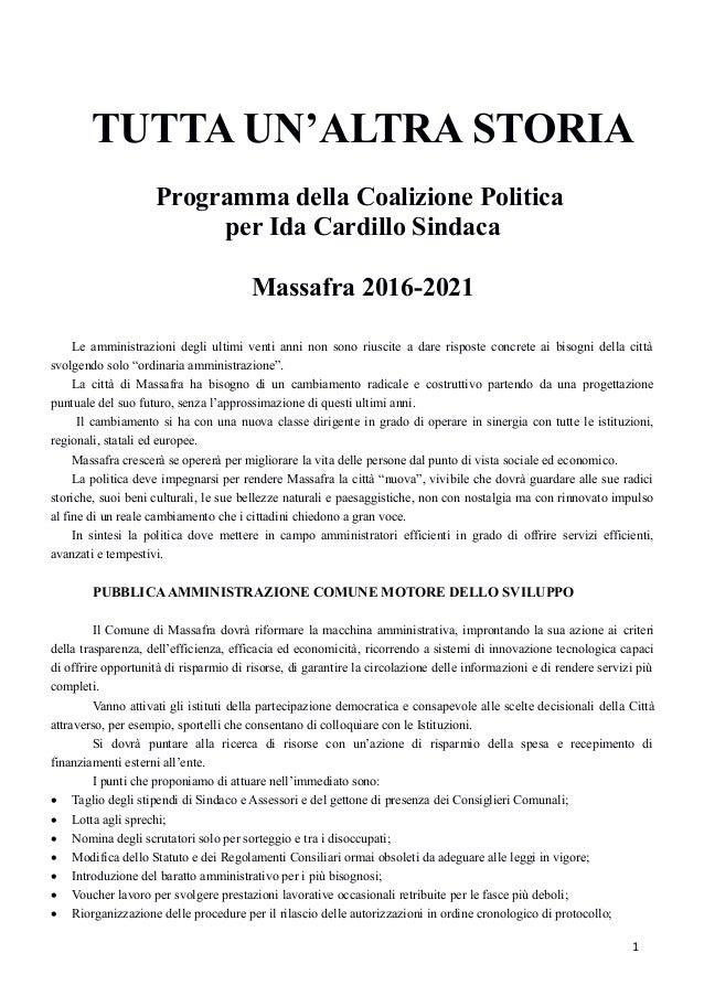 TUTTA UN'ALTRA STORIA Programma della Coalizione Politica per Ida Cardillo Sindaca Massafra 2016-2021 Le amministrazioni d...