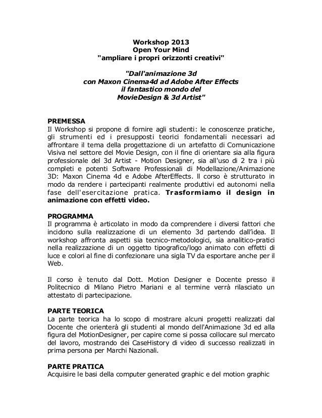 "Workshop 2013                          Open Your Mind                 ""ampliare i propri orizzonti creativi""              ..."