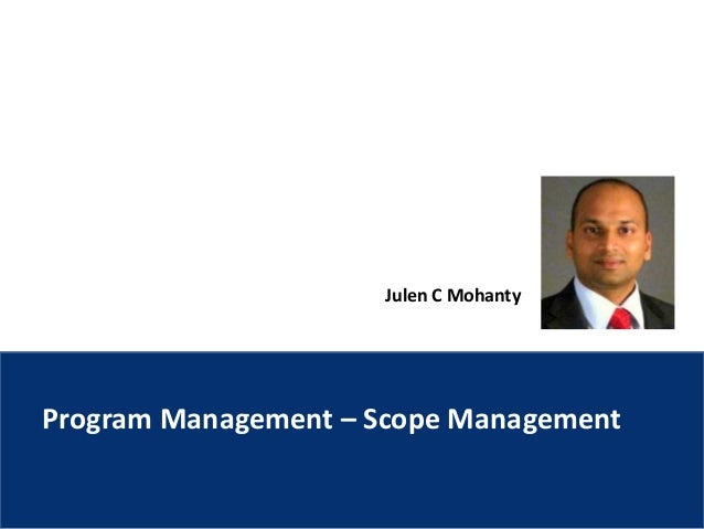 Julen C Mohanty Program Management – Scope Management