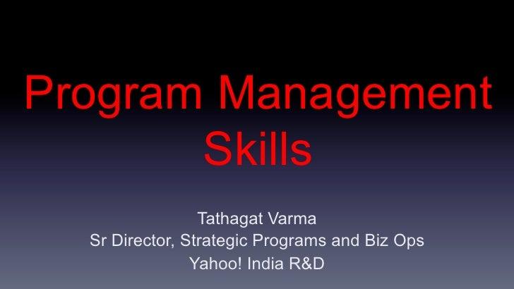 Program Management       Skills                 Tathagat Varma  Sr Director, Strategic Programs and Biz Ops               ...