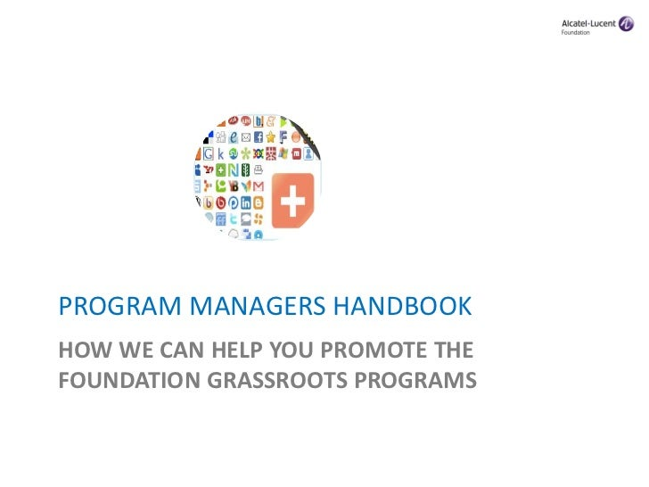 PROGRAM MANAGERS HANDBOOKHOW WE CAN HELP YOU PROMOTE THEFOUNDATION GRASSROOTS PROGRAMS