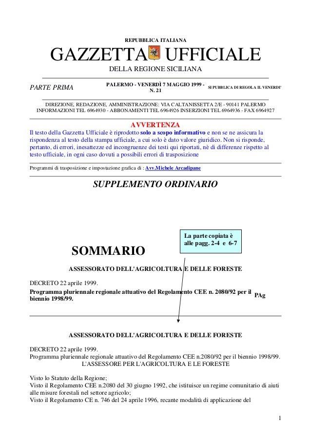 1 REPUBBLICA ITALIANA GAZZETTA UFFICIALE DELLA REGIONE SICILIANA PARTE PRIMA PALERMO - VENERDÌ 7 MAGGIO 1999 - N. 21 SI PU...