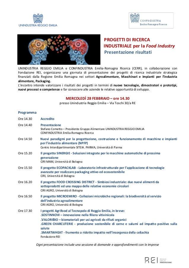PROGETTI DI RICERCA INDUSTRIALE per la Food Industry Presentazione risultati UNINDUSTRIA REGGIO EMILIA e CONFINDUSTRIA Emi...