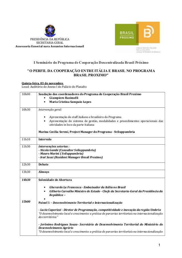 PRESIDÊNCIA DA REPÚBLICA              SECRETARIA-GERALAssessoria Especial para Assuntos Internacionail             I Semin...