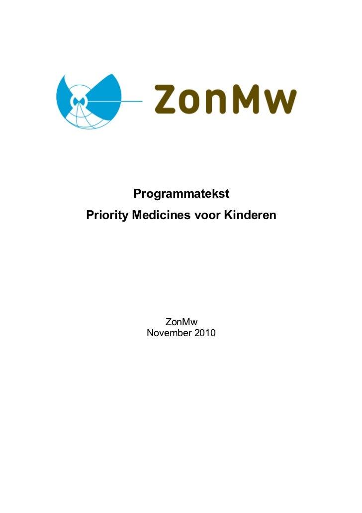 ProgrammatekstPriority Medicines voor Kinderen             ZonMw          November 2010
