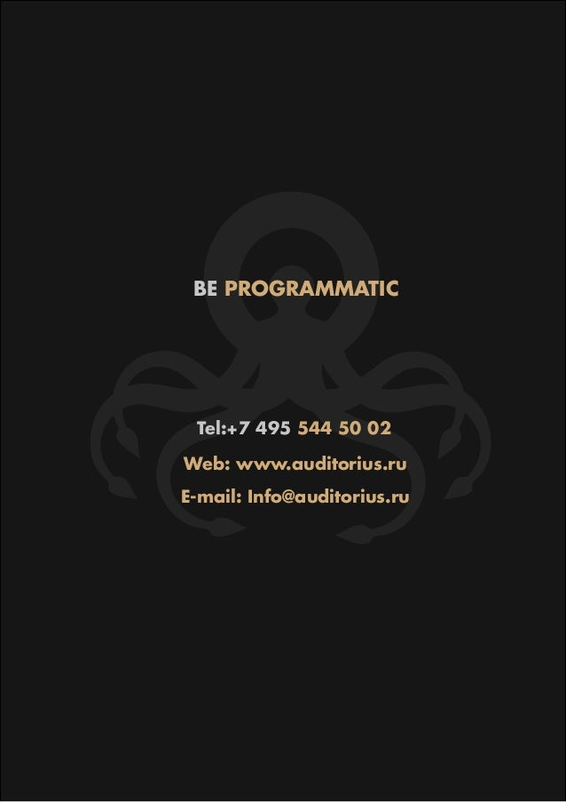 PROGRAMMATIC BUYING TECHNOLOGIES  BE PROGRAMMATIC  Tel:+7 495 544 50 02  Web: www.auditorius.ru  E-mail: Info@auditorius.ru