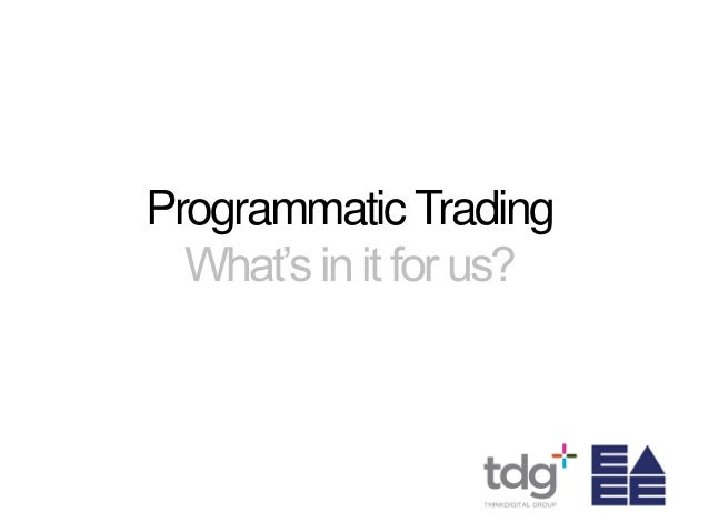 ProgrammaticTrading What's in it for us?