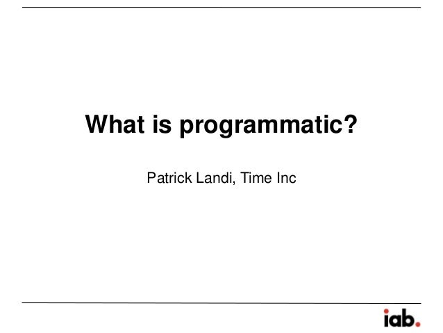 Programmatic 101 webinar slides ck 032714 final