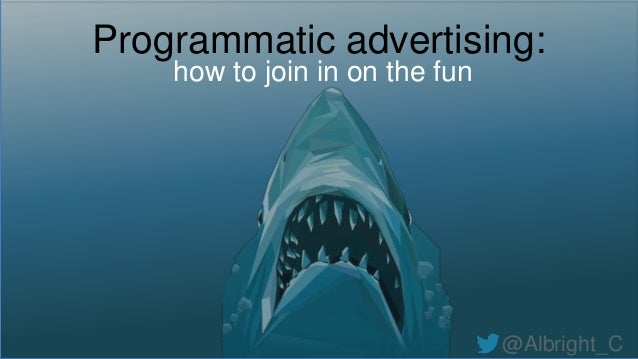 @Albright_C Programmatic advertising: how to join in on the fun