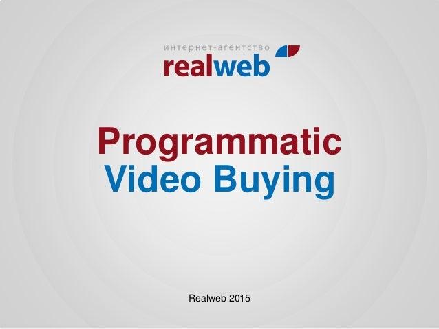 Programmatic Video Buying Realweb 2015