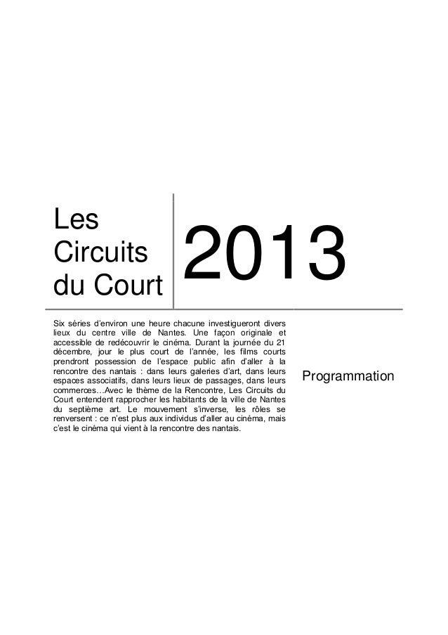 Les Circuits du Court  2013  Six séries d'environ une heure chacune investigueront divers lieux du centre ville de Nantes....