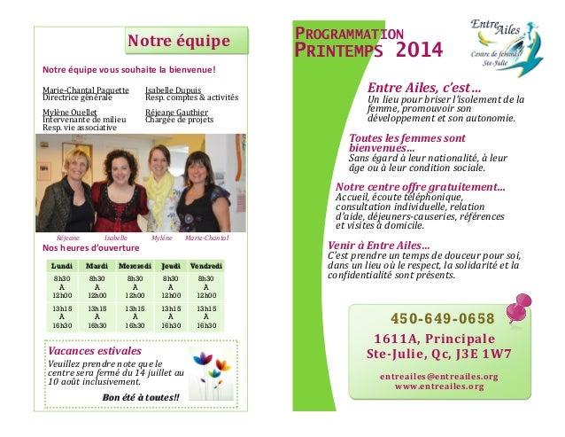 Notre équipe vous souhaite la bienvenue! Marie-Chantal Paquette Isabelle Dupuis Directrice generale Resp. comptes & activi...