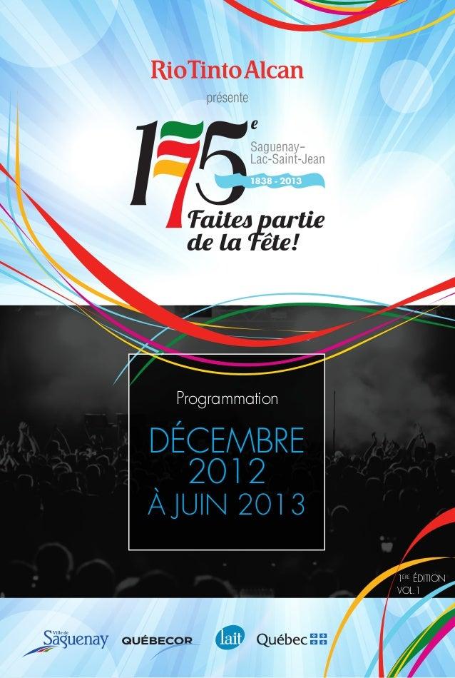 ProgrammationDÉCEMBRE  2012À JUIN 2013                 1ÈRE ÉDITION                 VOL.1