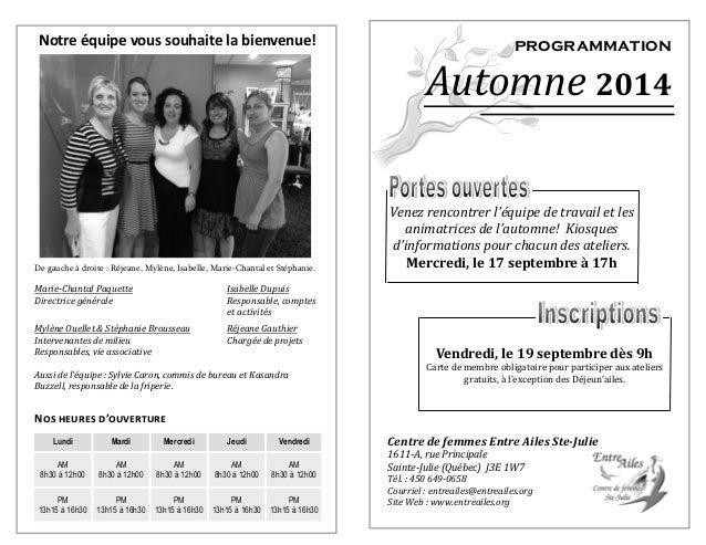 Marie-Chantal Paquette Isabelle Dupuis  Directrice générale Responsable, comptes  et activités  Mylène Ouellet & Stéphanie...
