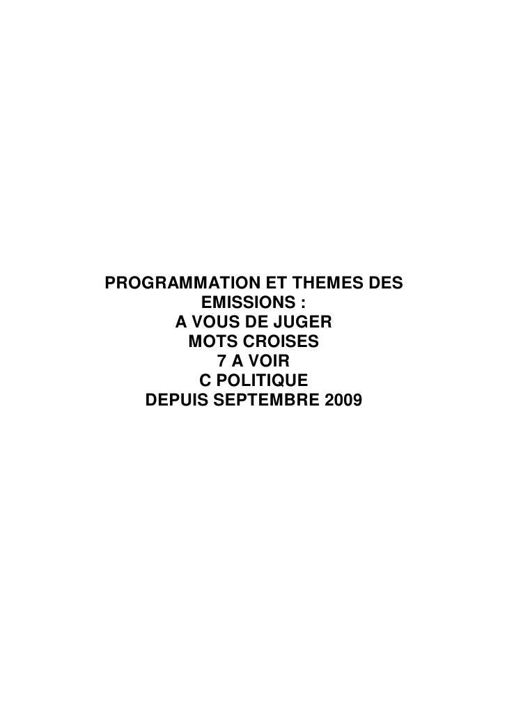 PROGRAMMATION ET THEMES DES          EMISSIONS :       A VOUS DE JUGER        MOTS CROISES            7 A VOIR          C ...
