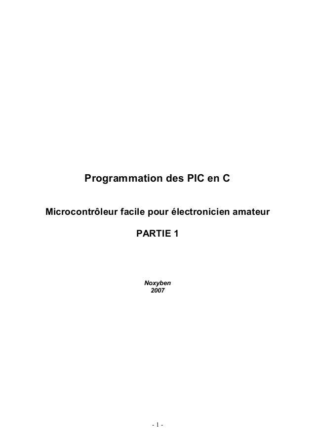 Programmation des PIC en CMicrocontrôleur facile pour électronicien amateur                   PARTIE 1                    ...