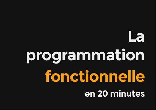 LaLa programmationprogrammation fonctionnellefonctionnelle en 20 minutesen 20 minutes