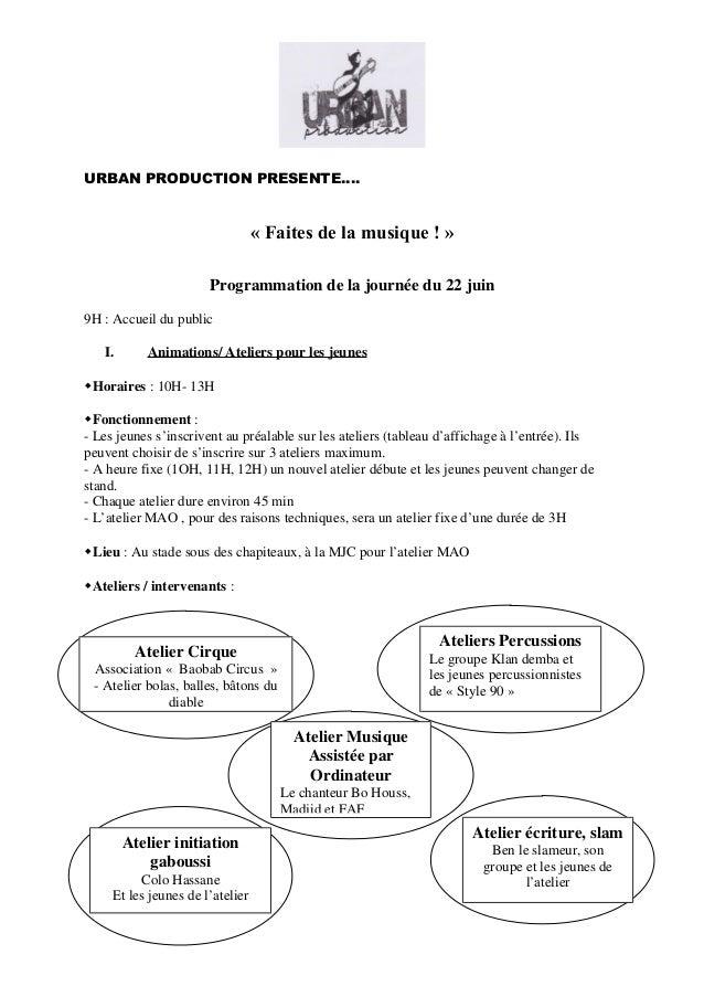 URBAN PRODUCTION PRESENTE…. « Faites de la musique ! » Programmation de la journée du 22 juin 9H : Accueil du public I. An...