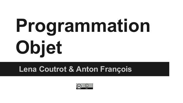 Programmation Objet Lena Coutrot & Anton François