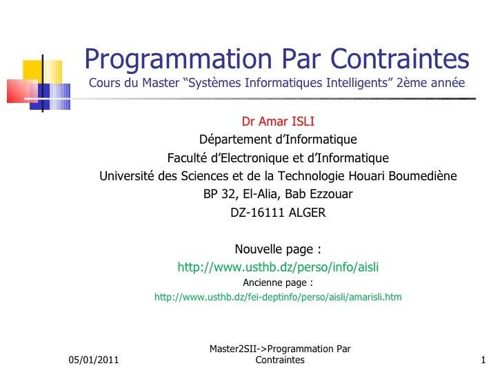 """Programmation Par Contraintes    Cours du Master """"Systèmes Informatiques Intelligents"""" 2ème année                         ..."""