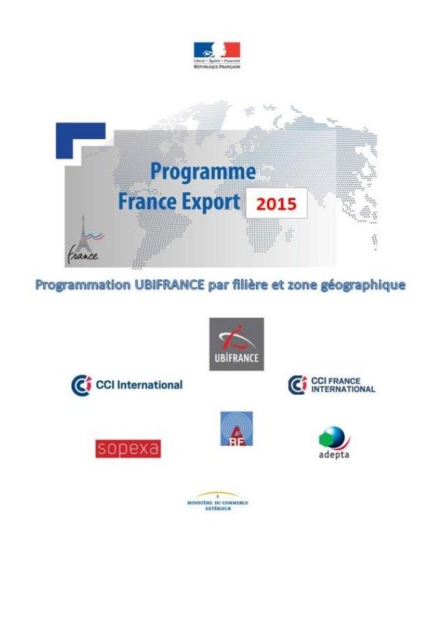 Programmation UBIFRANCE 2015 au 1er septembre 2014  3  6  9  11  13  18  21  23  25  28  31  35  39  Technologies de l'inf...