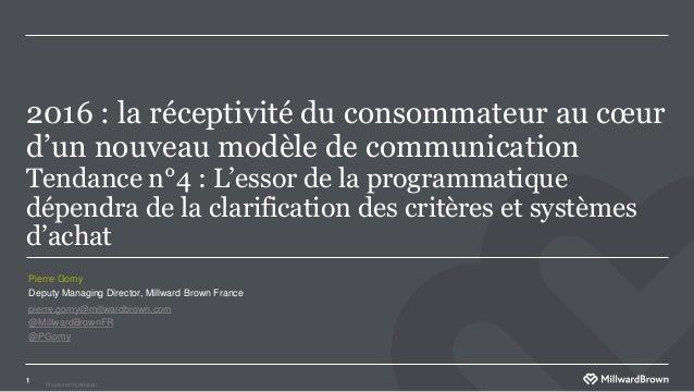 Private and Confidental 2016 : la réceptivité du consommateur au cœur d'un nouveau modèle de communication Tendance n°4 : ...