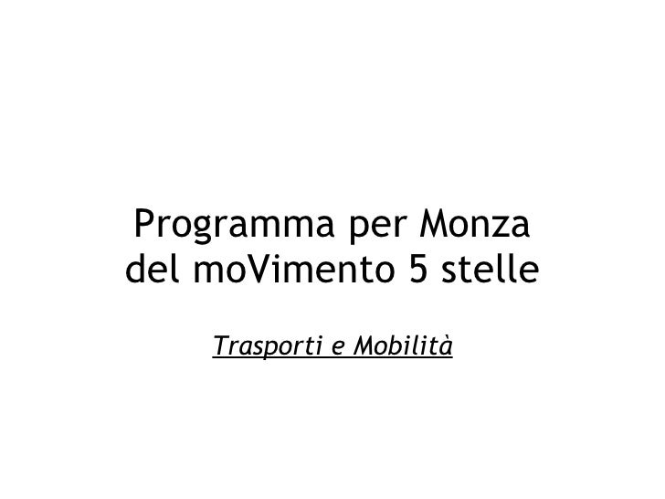 Programma per Monzadel moVimento 5 stelle                  Trasporti e Mobilità