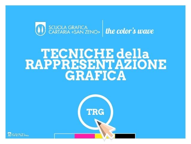 TRG TECNICHE della RAPPRESENTAZIONE GRAFICA the color's wave