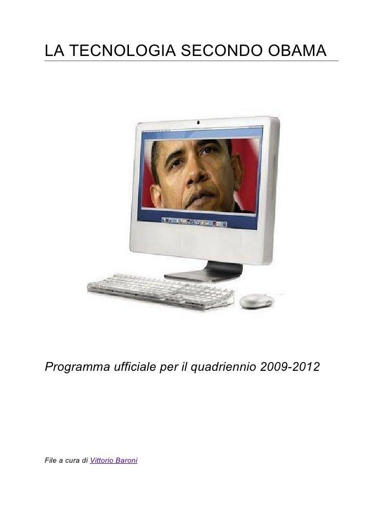 LA TECNOLOGIA SECONDO OBAMA     Programma ufficiale per il quadriennio 2009-2012     File a cura di Vittorio Baroni