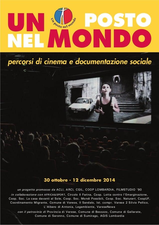 UN POSTO  NELMONDO  percorsi di cinema e documentazione sociale  30 ottobre - 12 dicembre 2014  un progetto promosso da AC...