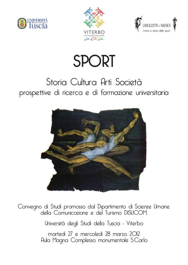 SPORT           Storia Cultura Arti Societàprospettive di ricerca e di formazione universitariaConvegno di Studi promosso ...