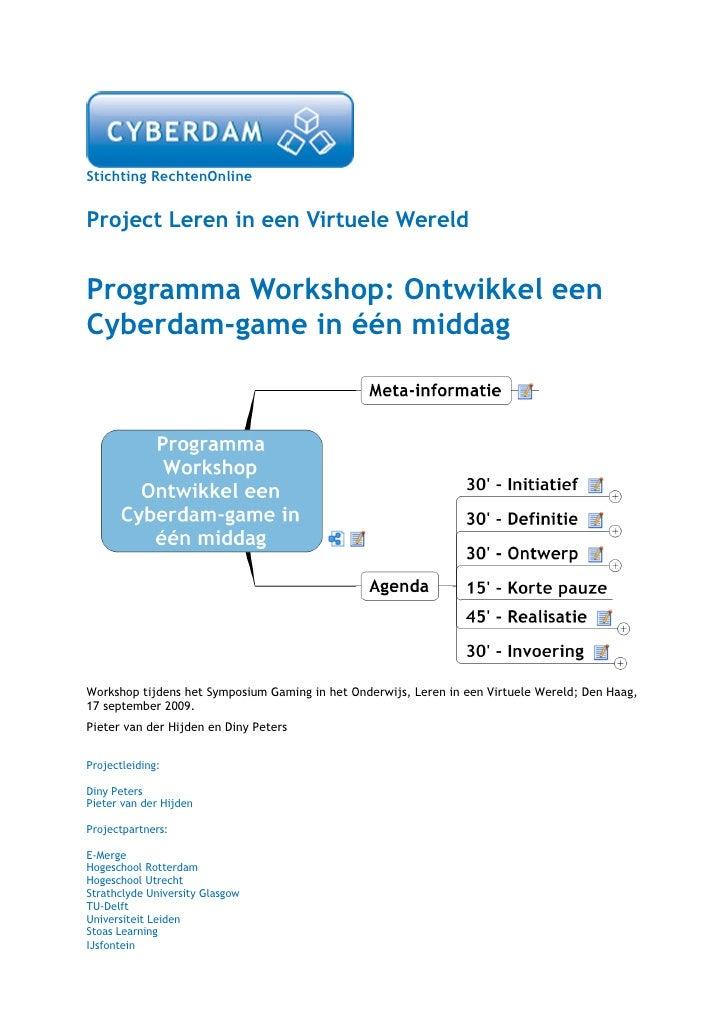 Stichting RechtenOnline   Project Leren in een Virtuele Wereld   Programma Workshop: Ontwikkel een Cyberdam-game in één mi...