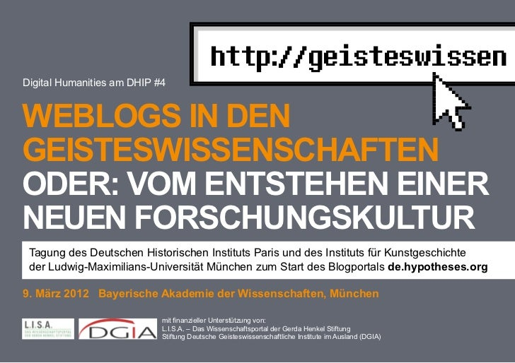 http://geisteswissenDigital Humanities am DHIP #4Weblogs In dengeIsTesWIssenschafTenoder: Vom enTsTehen eInerneuen forschu...