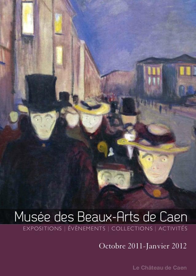 Musée des Beaux-Arts de CaenExpositions | Évènements | CollEctions | ActivitésLe Château de CaenOctobre 2011-Janvier 2012L...