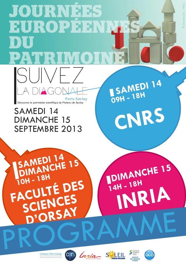 Découvrez le patrimoine scientifique du Plateau de Saclay SAMEDI 14 DIMANCHE 15 SEPTEMBRE 2013 Paris-Saclay CNRS INRIAFACUL...